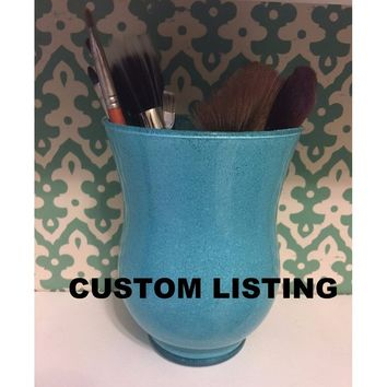 Custom Makeup Brush Holder (Hurricane Jar)