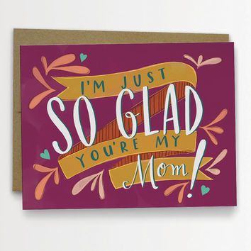 So Glad You're My Mom Mother's Day Card by Emily McDowell Hand Lettered Card 201-C