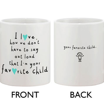 Cute Ceramic Coffee Mug for Mom from Son - I'm Your Favorite Child, Mom Mug
