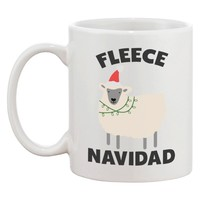 Fleece Navidad Cute Holiday Coffee Mug - Funny Christmas Gift Idea