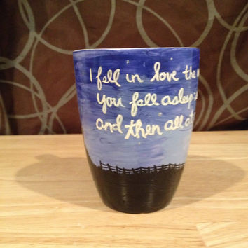16oz. I fell in love the way you fall asleep;  slowly and then all at once.  The Fault in Our Stars quote mug
