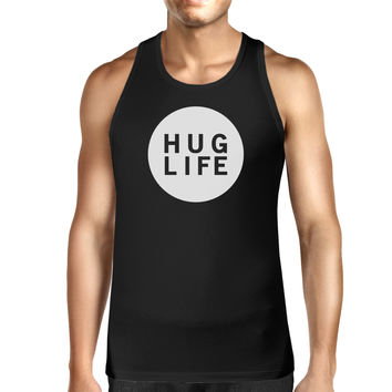 Hug Life Men's Trendy Design Sleeveless Shirt Life Quote Gift Idea