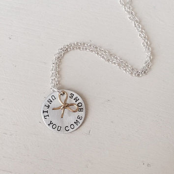 Deployment, Deployed, Military Spouse, Fiancé, Girlfriend, Mom, Sister, Hand-Stamped, Until You Come Home, Necklace Round