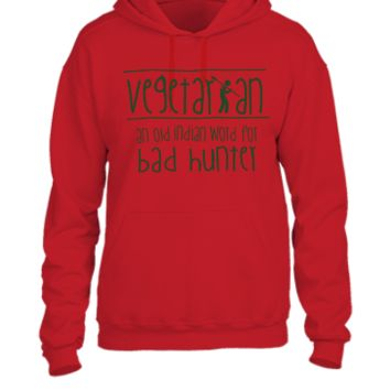 Vegetarian an old indian word for bad hunter - UNISEX HOODIE
