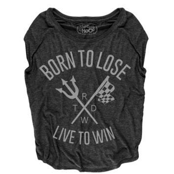 "Women's Race With The Devil ""Born to Lose Live to Win"" Loose Fit Short Sleeve Top"