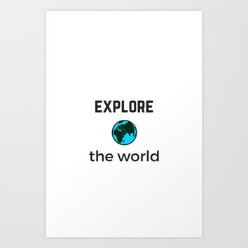 EXPLORE THE WORLD Art Print by Love from Sophie
