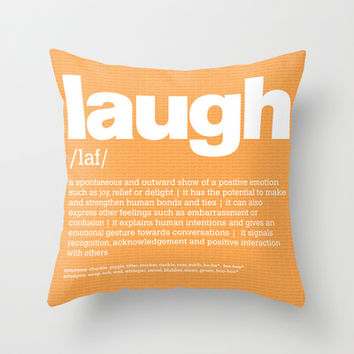 define Laugh Throw Pillow by Colli13