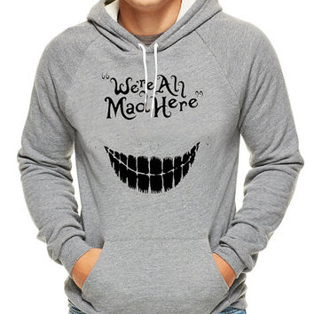 we're all mad here, hoodie for men, hoodie for women, cotton hoodie on Size S-3XL heppy hoodied.