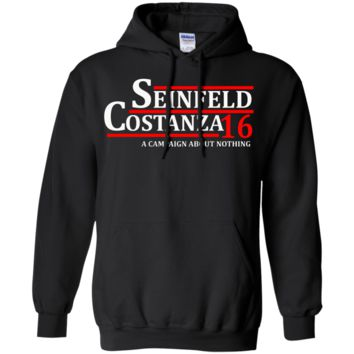 Seinfeld Costanza 2016 A Campaign About Nothing  Pullover Hoodie 8 oz