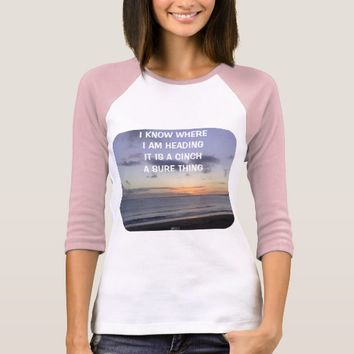 Cinch Quote by Kat Worth T-Shirt