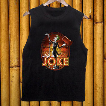 Life is a Joke black tanktop for men and women