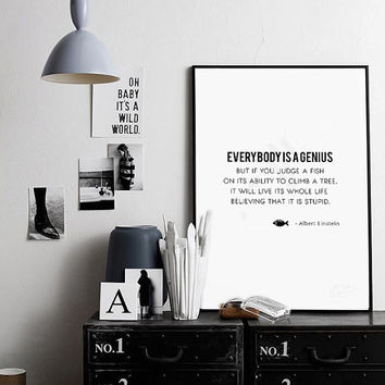 Everybody is a genius Albert Einstein Quote, Famous Quote, Inspirational Quote, Albert Einstein Poster 70x100, 50x70, A4, 24x36""