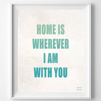 Home is Wherever I Am With You, Couples Wall Art, Typography Print, Home Decor, Humorous Print, Romantic Quote, Christmas Gift
