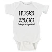 Hugs $5.00 College is Expensive Gerber Onesuit ®