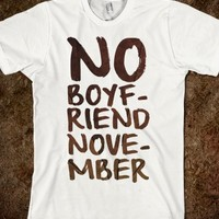 NO BOYFRIEND NOVEMBER SHIRT
