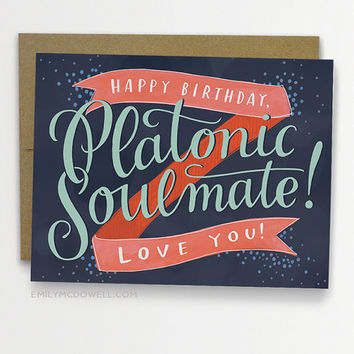 Platonic Soulmate Birthday Card, BFF Birthday Card, Best Friend Birthday Card / No. 233-C