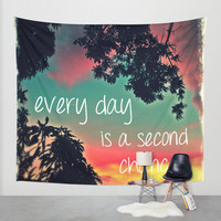 Every day is a second chance! Wall Tapestry by Louise Machado