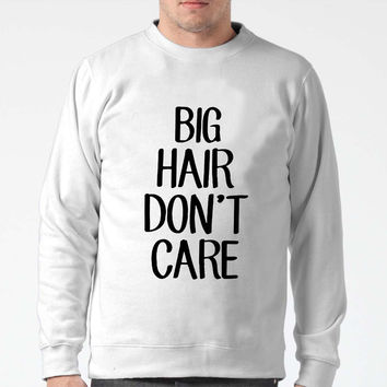 Big Hair Don T Care Sweater Man And Sweater Woman