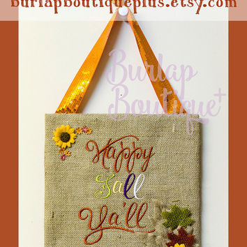 Embroidered Burlap Happy Fall Y'all Door or Wall Hanging
