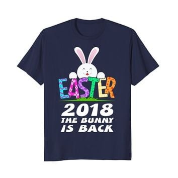The Bunny Is Back   Funny Happy Easter 2018 Shirt Gift