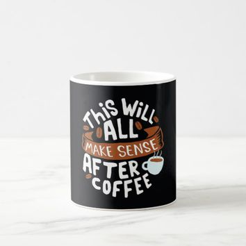 Coffee Quote Coffee Mug