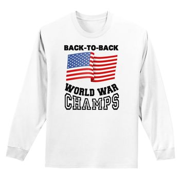 Back to Back World War Champs Adult Long Sleeve Shirt