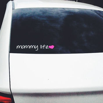 ORIGINAL Mommy life // vinyl decal // car decal // girl mom // boy mom // gift for mom // baby shower gift // new mom gift // mothers day //