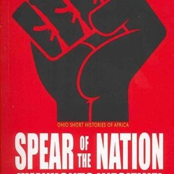 Spear of the Nation (Umkhonto weSizwe): South Africa's Liberation Army, 1960s-1990s (Ohio Short Histories of Africa)