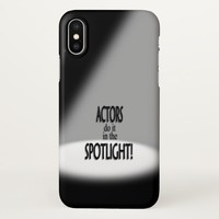 Actor Do It in the Spotlight iPhone X Case