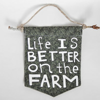Wall Flag // Life Is Better On the Farm // Homebody Decor // Hand-Painted Wall Hanging // Banner  // Housewarming Gift // Hostess Gift