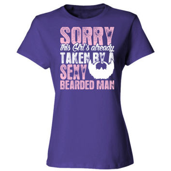 Sorry This Girl Is Already Taken By A Sexy Bearded Man - Ladies' Cotton T-Shirt