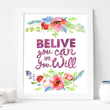 Believe You Can And You Will Print, Believe You Can And You Will Quote, Inspiration Quote, Motivation Poster,  Wall Art
