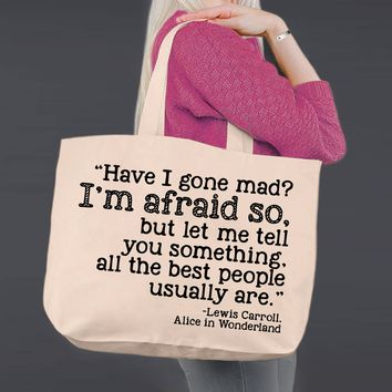 Have I Gone Mad | Alice In Wonderland | Canvas Tote Bag