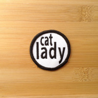 "Cat Lady Patch - Iron or Sew On - 2"" - Embroidered Circle Appliqué - Black White - Funny Crazy Phrase Hat Bag Accessory - Handmade USA"