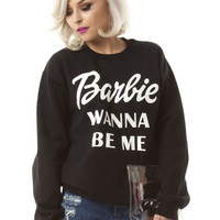 Barbie Wanna Be Me Sweatshirt
