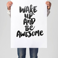 "Digital Download Motivational Print ""Wake Up and Be Awesome"" Typography Poster Inspirational Quote Word Art Wall Decor Art Housewares"