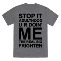 STOP IT ADULTHOOD