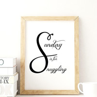 "Great idea. "" Sunday is for snuggling."" Printable Now. Instant download. Printable wise words. Love"