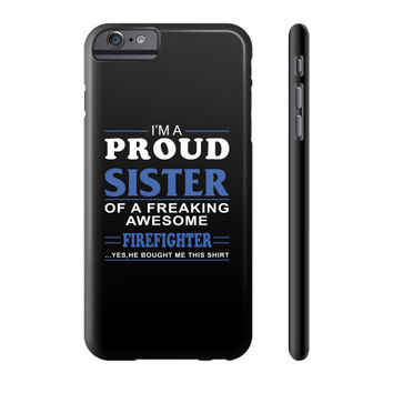 Proud sister of a firefighter Phone Case