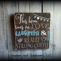 This Home Runs On Love, Laughter, and Really Strong Coffee/Christmas Gift Idea/Funny Coffee Sign/Kitchen Decor