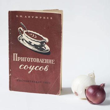 Mid century sauces book in Russian, 128 sauces and dressings USSR recipes book, Soviet cuisine book 1955, Book of Sauces gift for gourmet