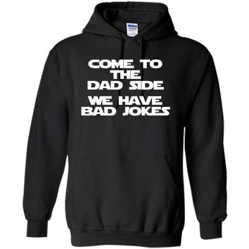 Come To The Dad Side, We Have Bad Jokes T-Shirt funny saying