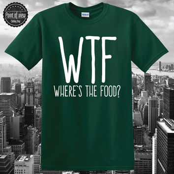 Wheres the food, T-shirt WTF, top, yonce, glen, coco, fashion, style, hipster,dope, tumblr, Weed, Kush, Blunt, Swag, Fresh, Swoosh, Cannabis