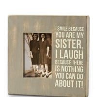 I Smile Because You Are My Sister Frame - Francescas