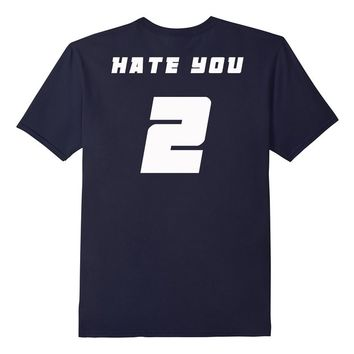 HATE YOU TOO 2 - Funny Tshirt on the Back Football Soccer