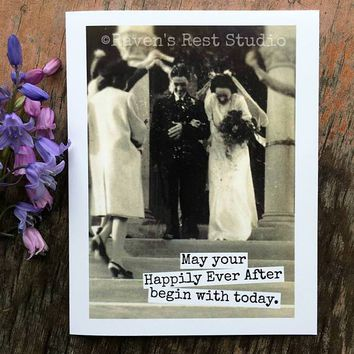 May Your Happily Ever After Begin With Today Funny Vintage Style Happy Wedding Day Card Getting Married Card Engagement Card FREE SHIPPING