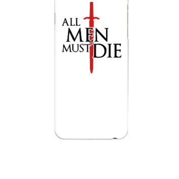 All men must die - iphone 6 Case