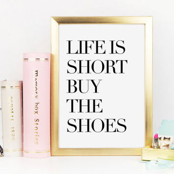 Life Is Short Buy The Shoes, Louboutin Print, Fashion Print, Chic Vanity Decor, Beauty Print, Makeup Art, Coco Chanel, Printable Wall Art