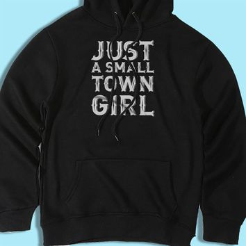 Just A Small Town Girl Country Southern Sayings Men'S Hoodie