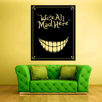 Wall  Decal Vinyl Sticker  Decor Art We're all mad here poster Alice Cat (z1133b)
